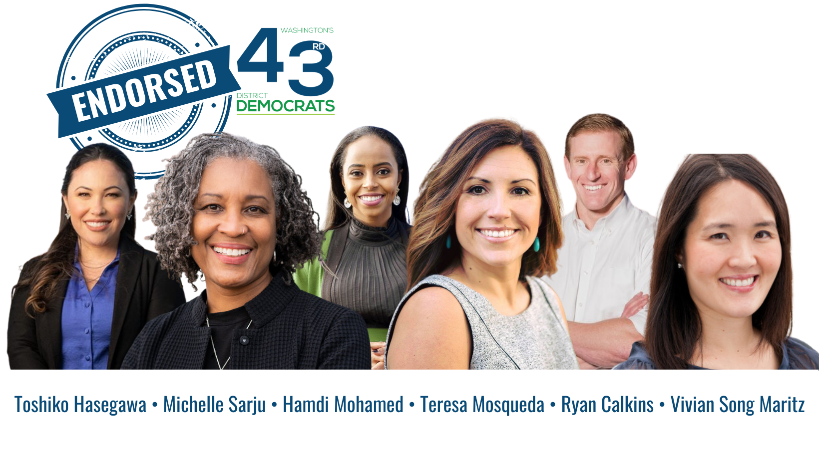 The 43rd's endorsed canddiates: Toshiko Hasegawa, Michelle Sarju, Hamdi Mohamed, Teresa Mosqueda, Ryan Calkins, and Vivian Song Maritz. Their names are listed at the bottom of the graphic in blue.