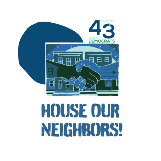 House Our Neighbors and 43rd District Democrats' logos